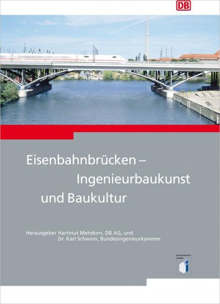 Eisenbahnbrücken - Ingenieurbaukunst und Baukultur