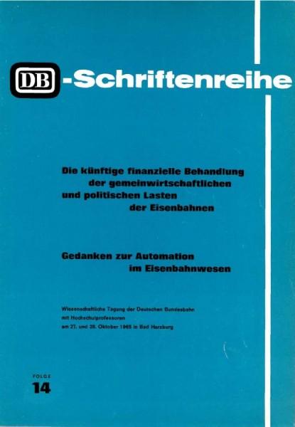 DB Schriftenreihe Folge 14: Die künftige finanzielle Behandlung der gemeinwirtschaftlichen und...