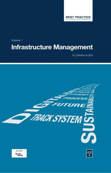 Best Practice in Track Maintenance, Vol. 1: Infrastructure Management
