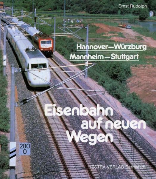 Eisenbahn auf neuen Wegen - Hannover-Würzburg; Mannheim-Stuttgart
