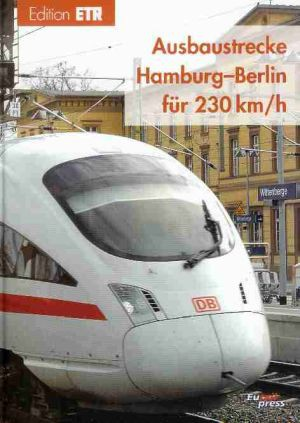 Ausbaustrecke Hamburg-Berlin für 230 km/h Edition ETR